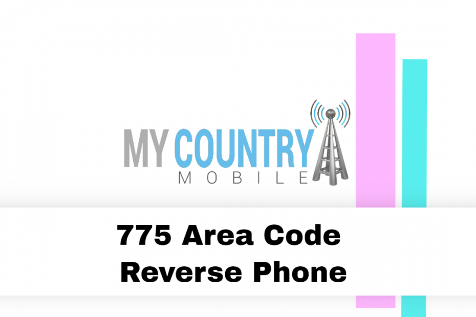 775 Area Code Reverse Phone - My Country Mobile