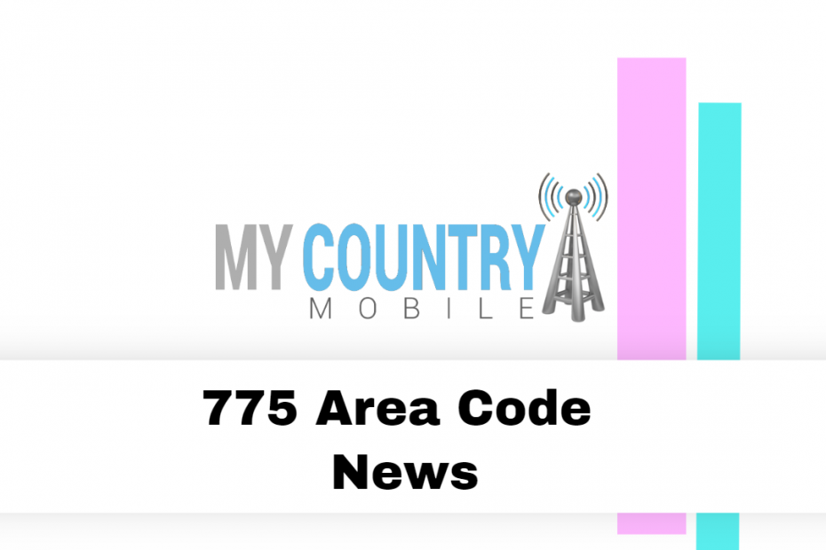 775 Area Code News - My Country Mobile