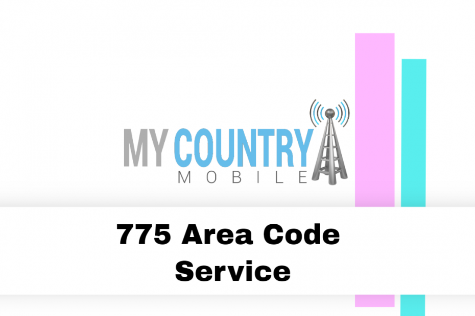 775 Area Code Service - My Country Mobile