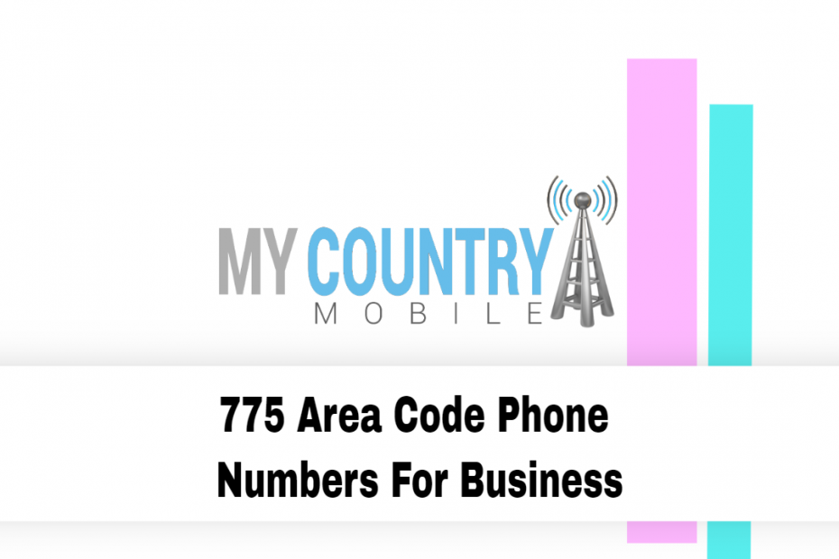 775 Area Code Phone Numbers For Business - My Country Mobile