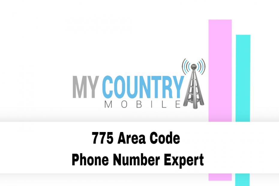 775 Area Code Phone Number Expert - My Country Mobile