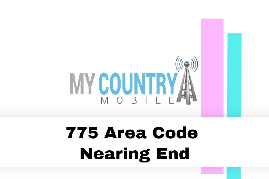 775 Area Code Nearing End - My Country Mobile