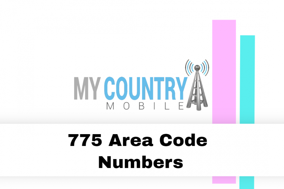 775 Area Code Numbers - My Country Mobile